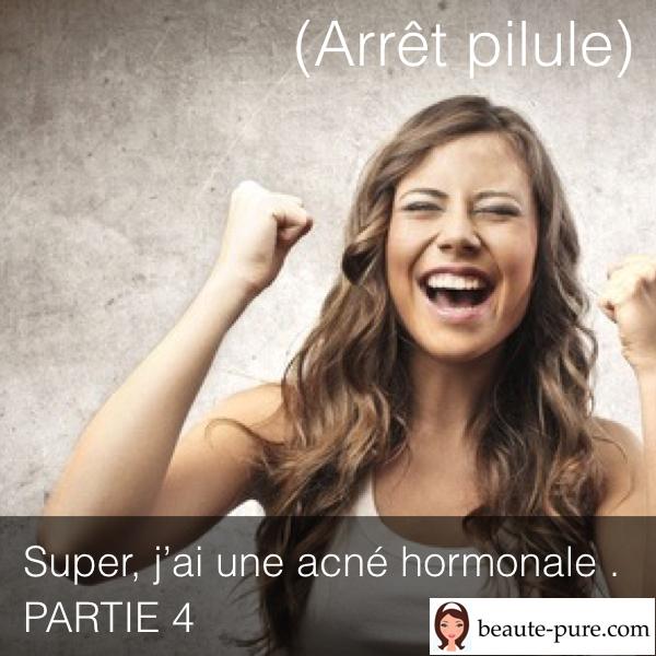 (Arrêt pilule) Super, j ai une acné hormonale ! PARTIE 4 bd0849c1570