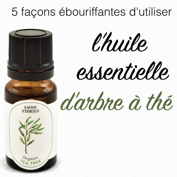 5 fa ons bouriffantes d 39 utiliser l 39 huile essentielle d 39 arbre th beaut pure - Huile essentielle d arbre a the ...